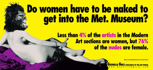 Guerrilla Girls DO WOMEN STILL HAVE TO BE NAKED TO GET INTO THE MET. MUSEUM?