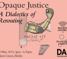 Berlin Art Link Announcement Opaque Justice: A Dialectics Of Rerouting by DAI