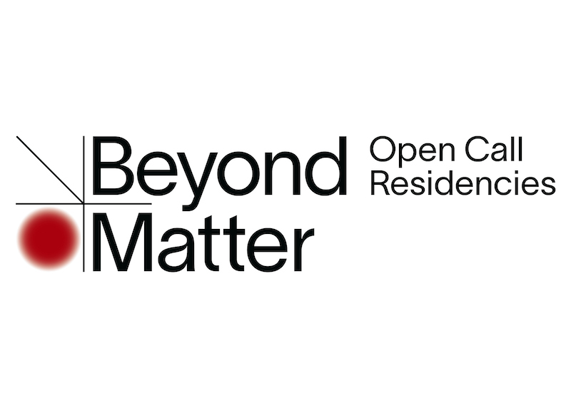 """Black text on a white background reading """"Beyond Matter, Open Call Residencies"""""""