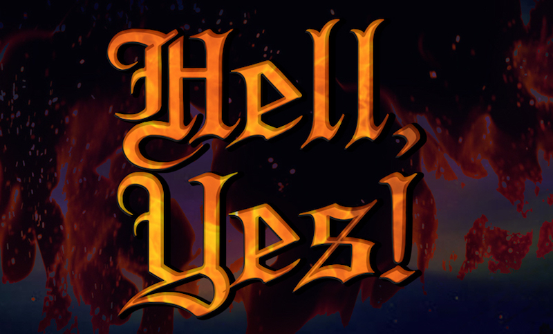 the words Hell, Yes! written in an orange gothic font
